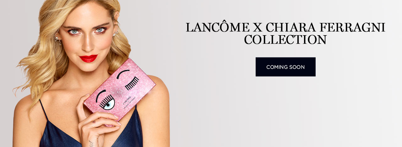 LANCÔME X CHIARA FERRAGNI COLLECTION