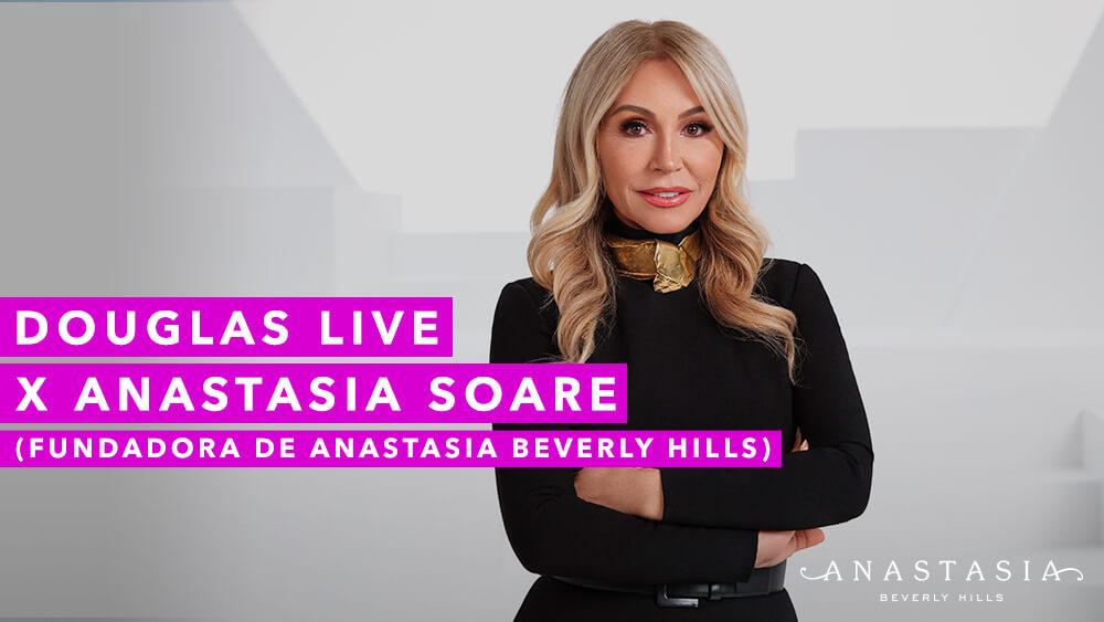 Douglas Live x Anastasia Soare (fundadora de Anastasi Beverly Hills)