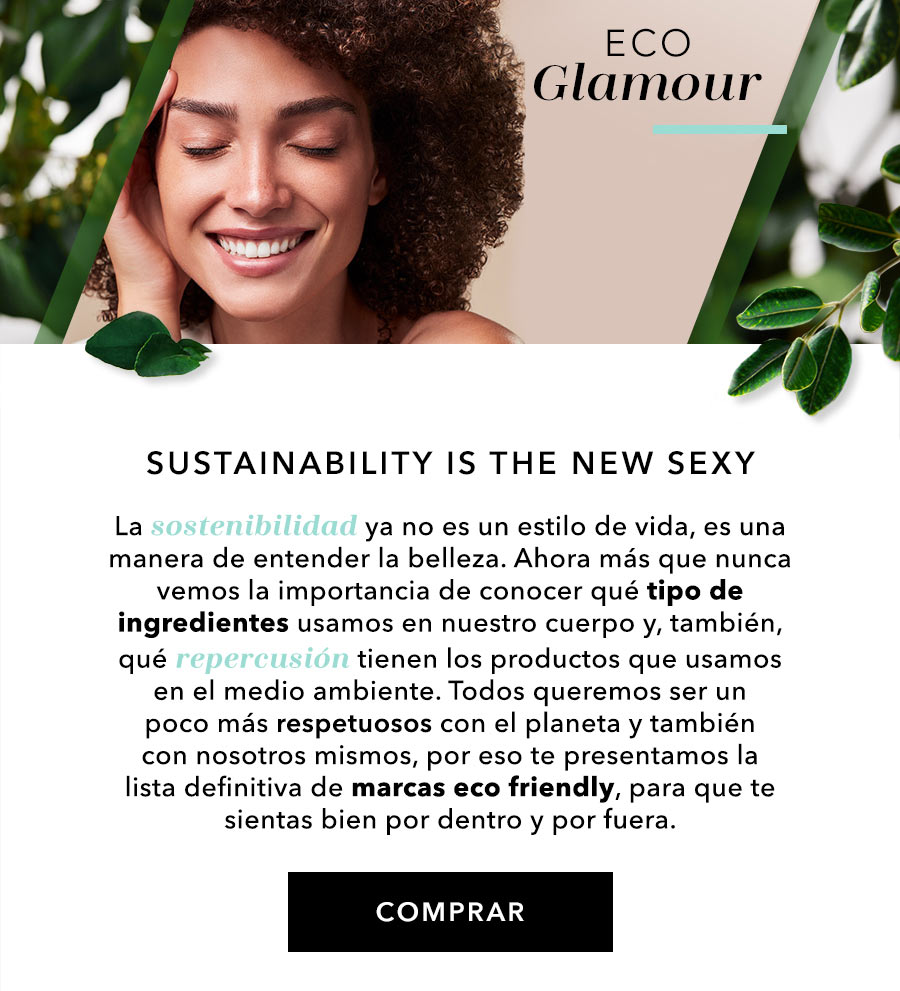 Eco Glamour, Sustainability is the new sexy