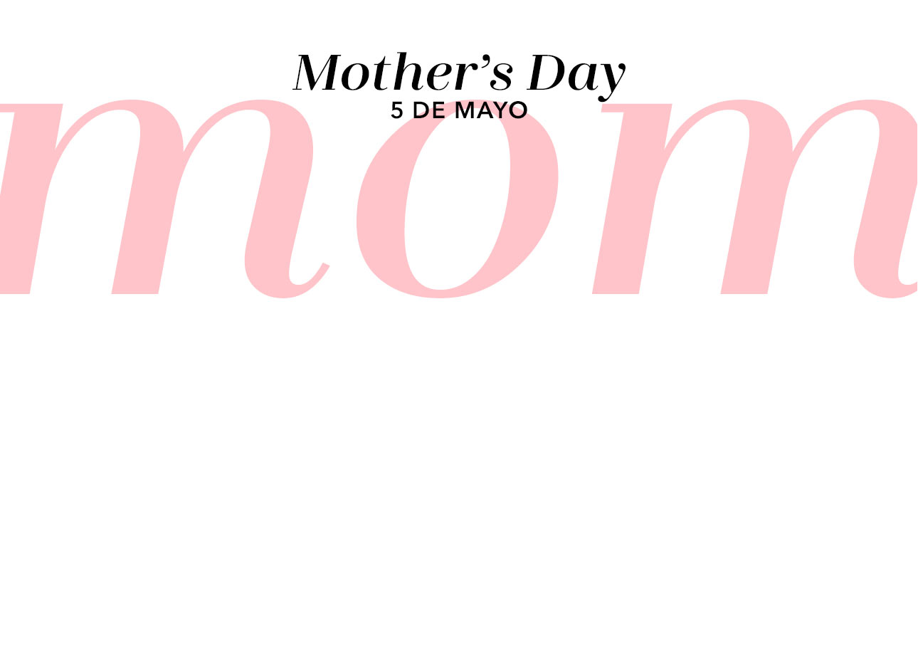 Mother´s Day - 5 de mayo