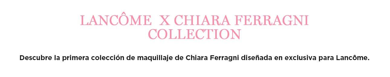 LANCÔME X CHIARA FERRAGNI COLLECTION