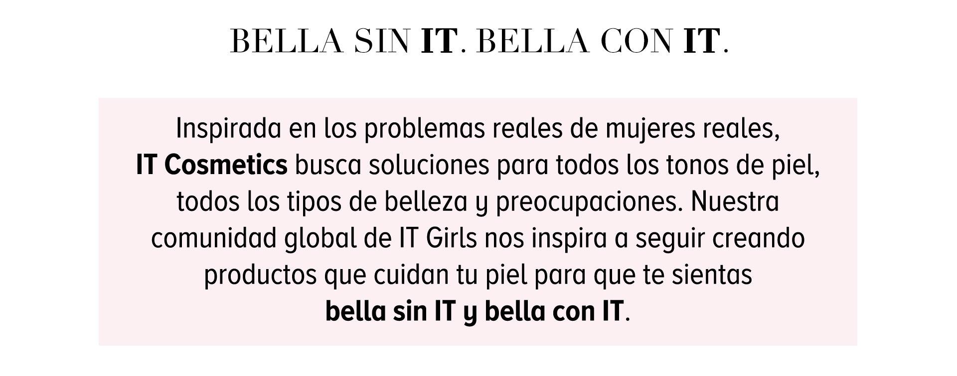 Bella sin It Cosmetics, Bella con It Cosmetics